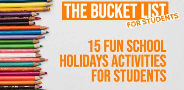 18 Productive Things To Do During The School Holidays.